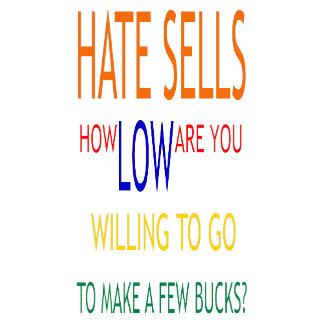 Hate Sells