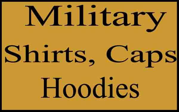 Military Shirts, Caps, and Hoodies
