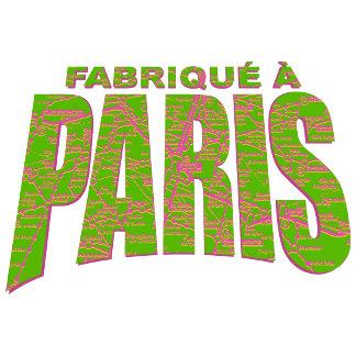 ➢ Fabriqué à Paris – Made in Paris
