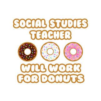 Social Studies Teacher .. Will Work For Donuts