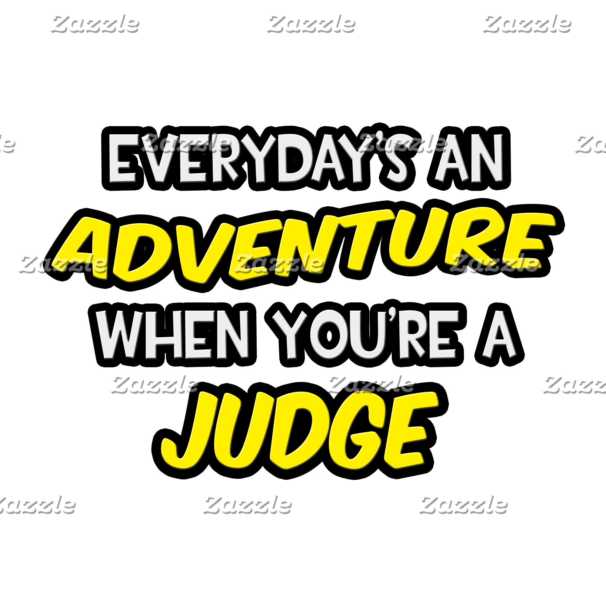 Everyday's An Adventure ... Judge