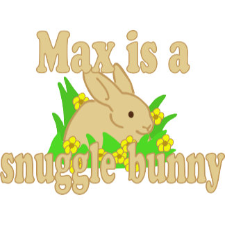 Max is a Snuggle Bunny