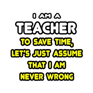 Funny Teacher T-Shirts and Gifts