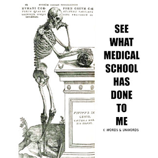 See What Medical School Has Done To Me (Vesalius)