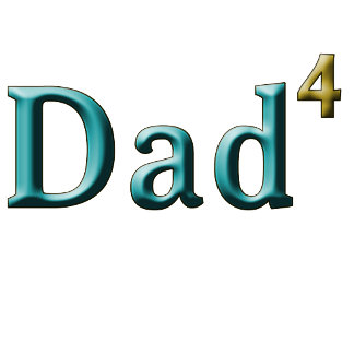 Dad to the Fourth Power - for the Father of Four