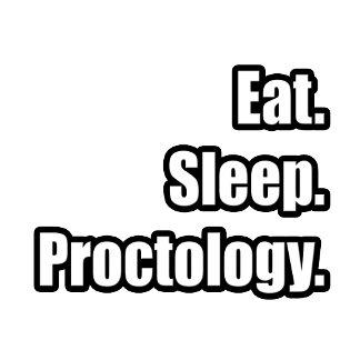 Eat. Sleep. Proctology.