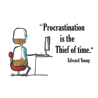 Procrastination is Thief of Time