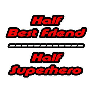 Half Best Friend Half Superhero