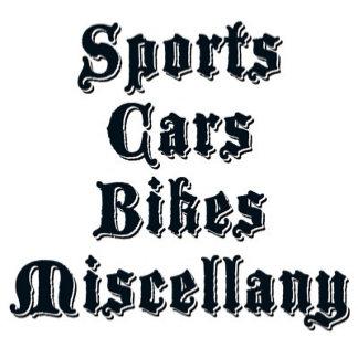 Sports, Cars, Bikes, Miscellany