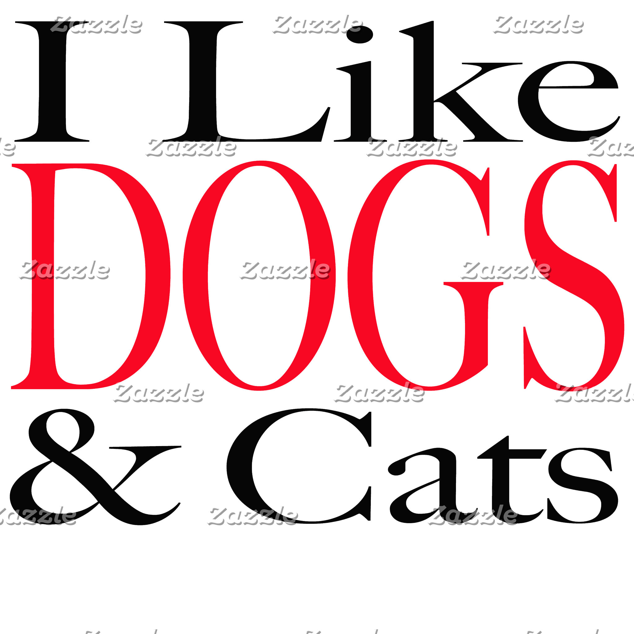 I Like DOGS and Cats