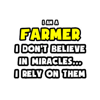 Miracles and Farmers ... Funny