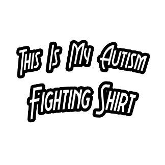 Autism Fighting Shirt
