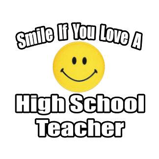 Smile If You Love A High School Teacher