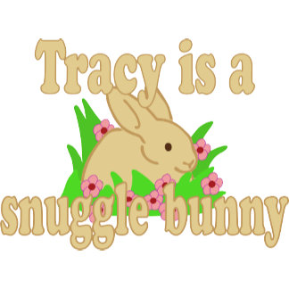 Tracy is a Snuggle Bunny