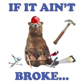 Ain't Broke Bear