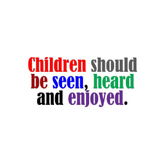 Children Should be Enjoyed