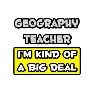 Geography Teacher .. I'm Kind of a Big Deal