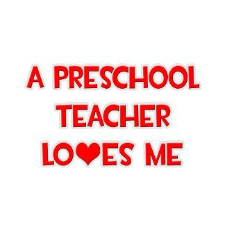 A Preschool Teacher Loves Me