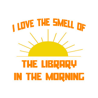 Smell of The Library in the Morning