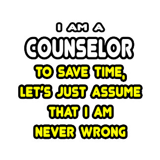Funny Counselor T-Shirts and Gifts