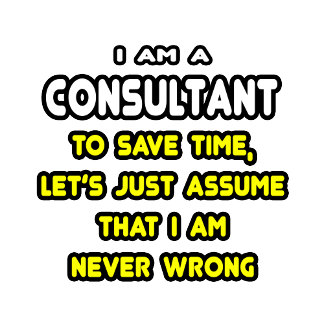 Funny Consultant T-Shirts and Gifts