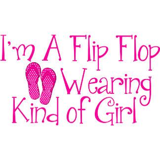 Flip FLop Wearing Kind Of Girl