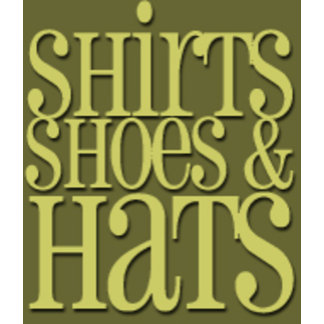 Shirts, Shoes & Hats