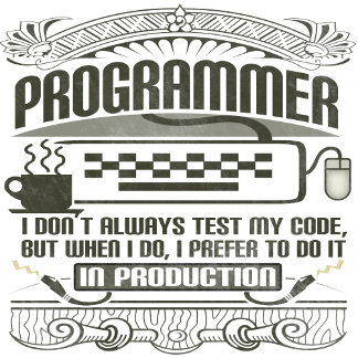 I Don't Always Test My Code