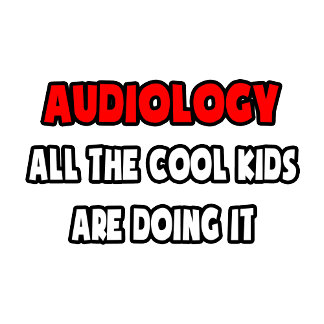Funny Audiologist Shirts and Gifts