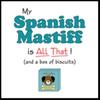 My Spanish Mastiff is All That!
