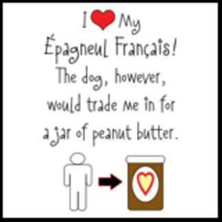 I Love Épagneul Français, Dog Loves Peanut Butter