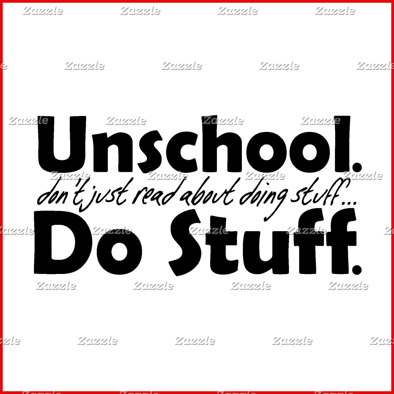 Unschool. Do Stuff.