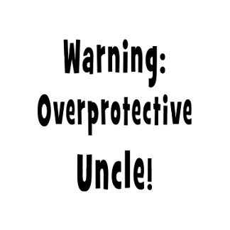 warning overprotective uncle black