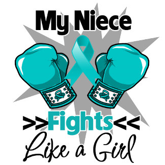 My Niece Fights Like a Girl Ovarian Cancer