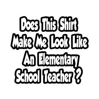 Look Like An Elementary School Teacher?