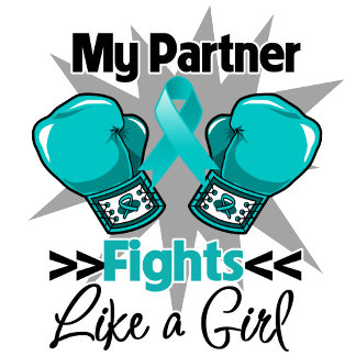 My Partner Fights Like a Girl Ovarian Cancer