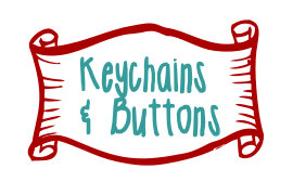 Keychains and Buttons