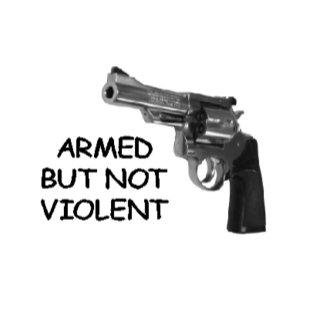 Armed but not Violent