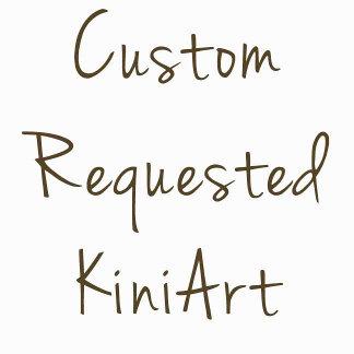 Custom Requested Designs