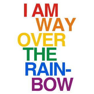 I AM WAY OVER THE RAINBOW