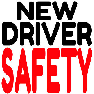 NEW DRIVER SAFETY