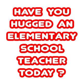 Hugged An Elementary School Teacher Today?