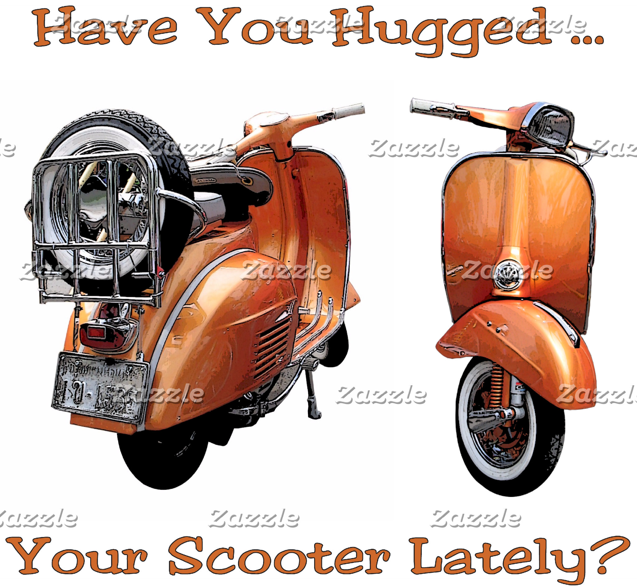 Have you hugged your Scooter Today?