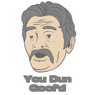 you dun goof'd