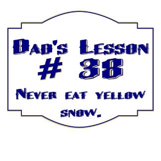 Dad's lesson #38 : Unique gifts for your dad.