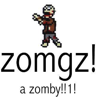 zomgz!  a zomby!!1!