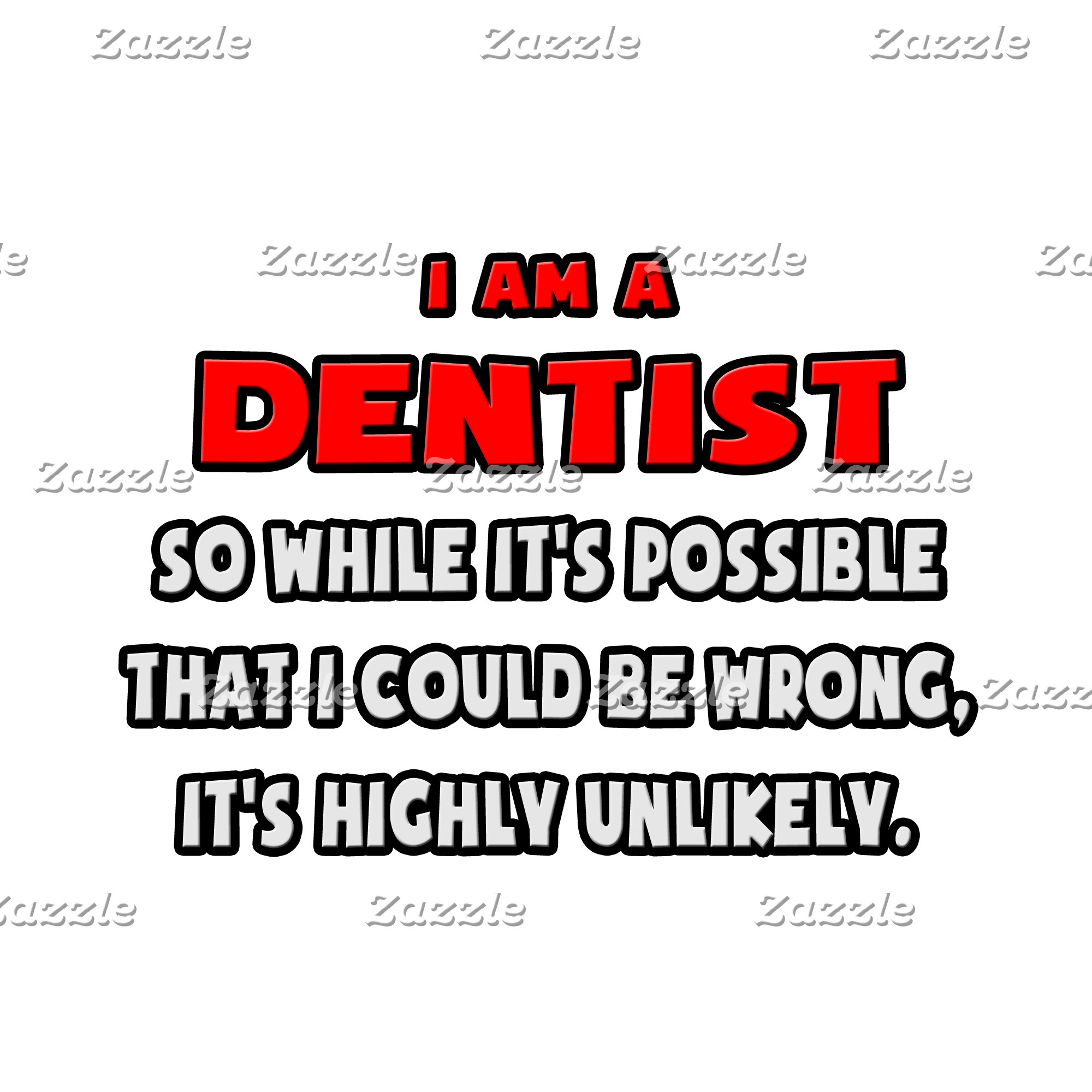 Funny Dentist .. Highly Unlikely