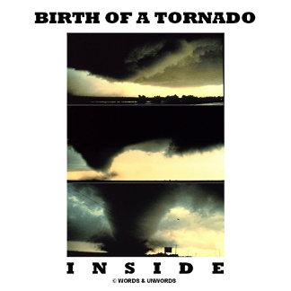 Birth Of A Tornado Inside (Meteorology)