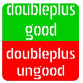 Doubleplus Good / Ungood