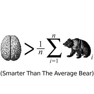 Smarter Than The Average Bear